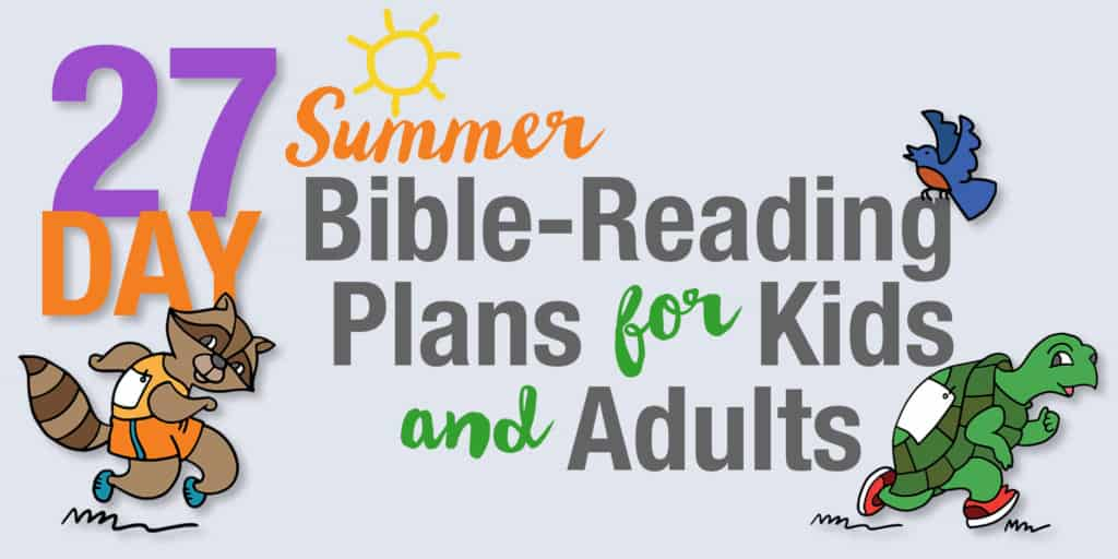 27 Day Summer Bible Reading Plan For Kids And Adults